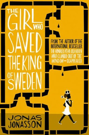 'The Girl Who Saved the King of Sweden' by Jonas Jonasson
