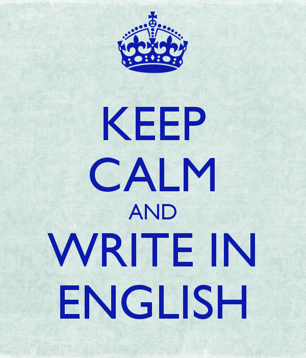 Keep calm and write in English